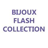 BIJOUX FLASH COLLECTION